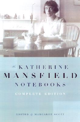 The Katherine Mansfield Notebooks By Mansfield, Katherine/ Scott, Margaret (EDT)/ Scott, Margaret